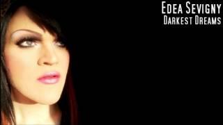 Edea Sevigny - Darkest Dreams