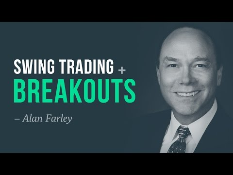 Swing trading, breakouts, and dynamics of price movement – Alan Farley interview