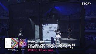 Perfume Anniversary 10days 2015 「LIVE 3:5:6:9」 (Teaser)