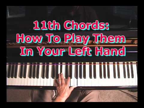How To Play 11th Chords In Your Left Hand Youtube