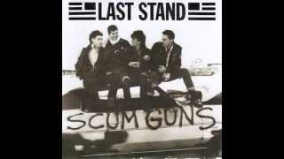 Last Stand/Noonday Underground - Scum Guns/Injun Joe