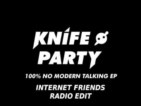 Knife Party - Internet Friends (Radio Edit)