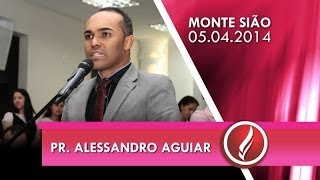 Congresso Círculo de Oração Monte Sião - Pr. Alessandro Aguiar - 05 04 2014
