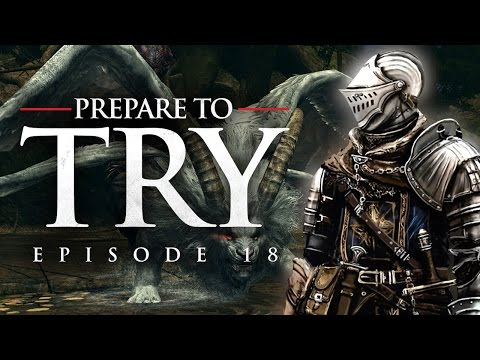 Prepare to Try: Dark Souls, Episode 18 - Getting into Oolacile Isn't Easy