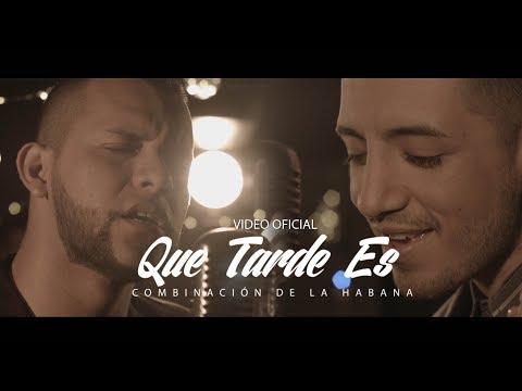 Combinación De La Habana - Que Tarde Es(Video Oficial)