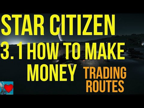 Star Citizen 3.1 - How to Make Money | Trading Routes