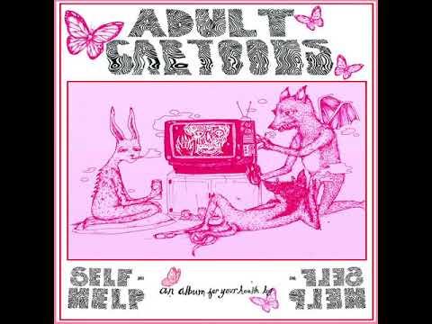 Self Help   Adult Cartoons Full Album 2018