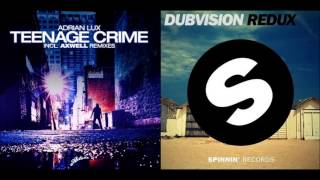 Adrian Lux, Axwell, Henrik B vs. Dubvision - Teenage Redux (Dzeko & Torres Edit)