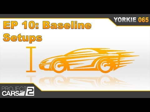 The Insider's Guide to Project CARS 2 - Episode 10: Baseline Setups