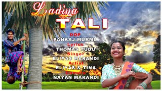 LADIYA TALI NEW SANTHALI SONG 2020//ELIYAS MANDI &TINA HEMBROM