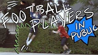 Football Players In Public ft. FouseyTUBE