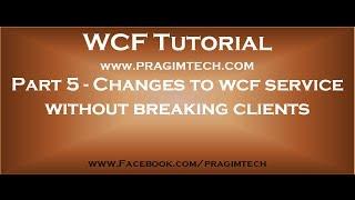 الجزء 5 كيفية إجراء تغييرات على خدمة wcf دون كسر العملاء