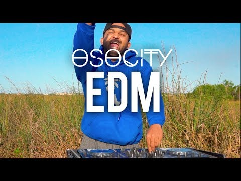 EDM Mix 2018  The Best of EDM 2018 by OSOCITY