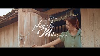 Phải Chi Mẹ Ở Bên Con | Võ Hạ Trâm | Official MV 4K