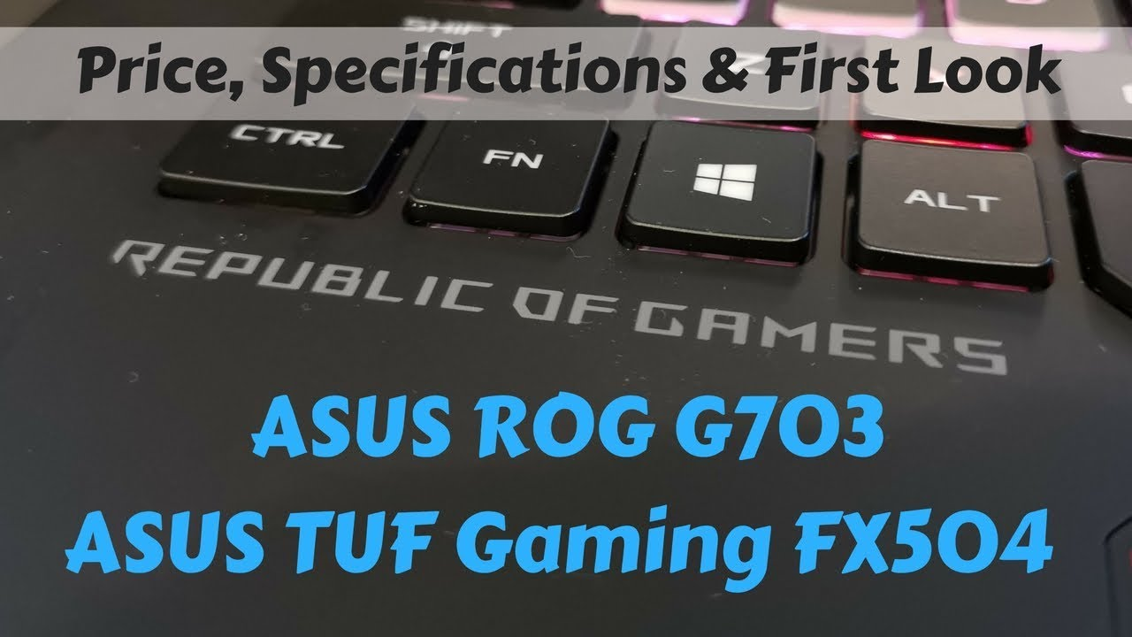 Asus ROG G703 and TUF Gaming FX504 gaming laptops launched