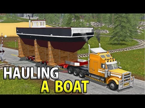 HAULING A FERRY AND SAILING THE SHIP Massive Load | Farming Simulator 17