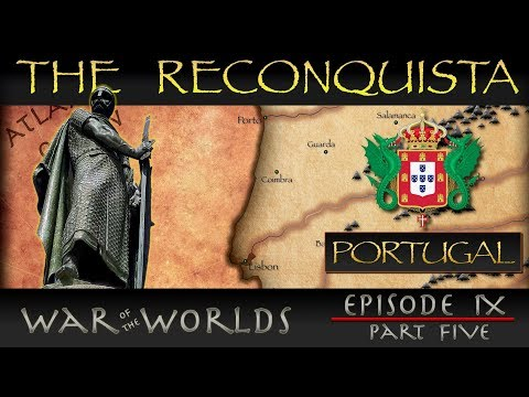 The History of the Reconquista - Part 5 History of Portugal