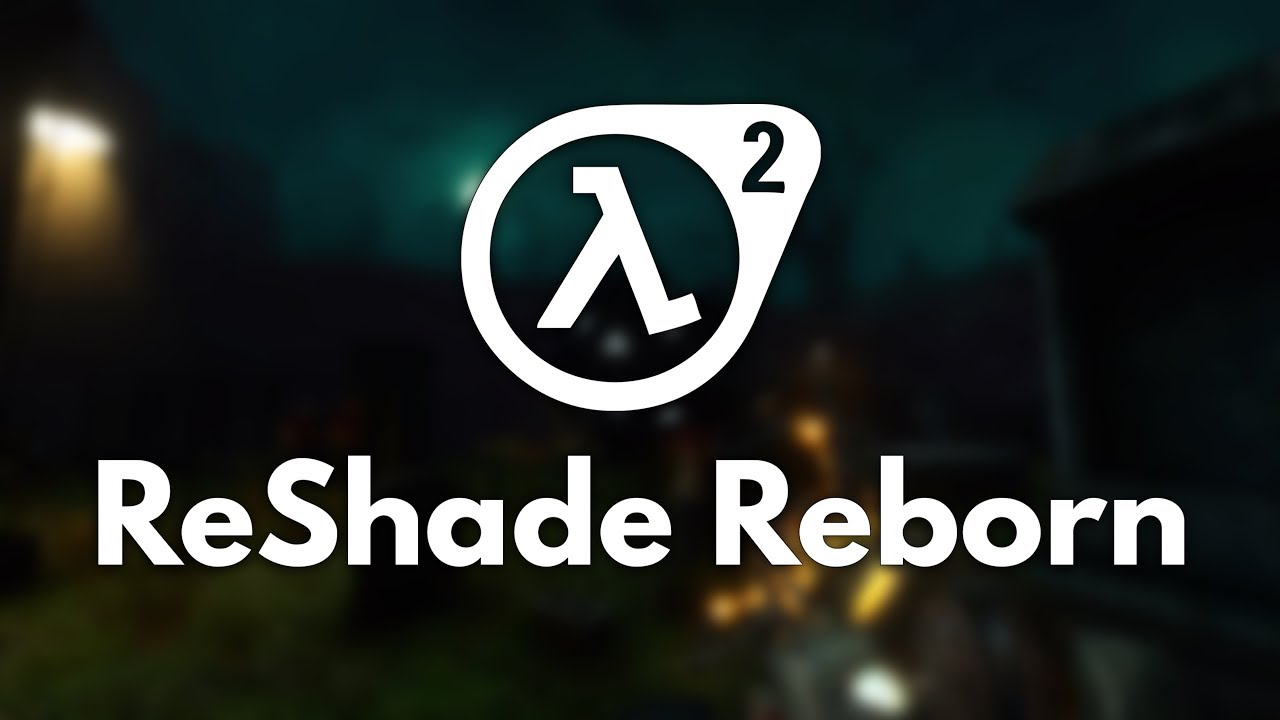 Half-Life 2: Update | ReShade Reborn V1 | 1440p