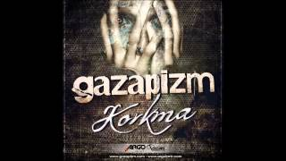 Gazapizm - Korkma