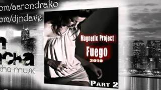 Magnetix Project - Fuego (Aaron Drako & N.Dave remix) (Part 2)