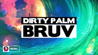 Dirty Palm - Bruv