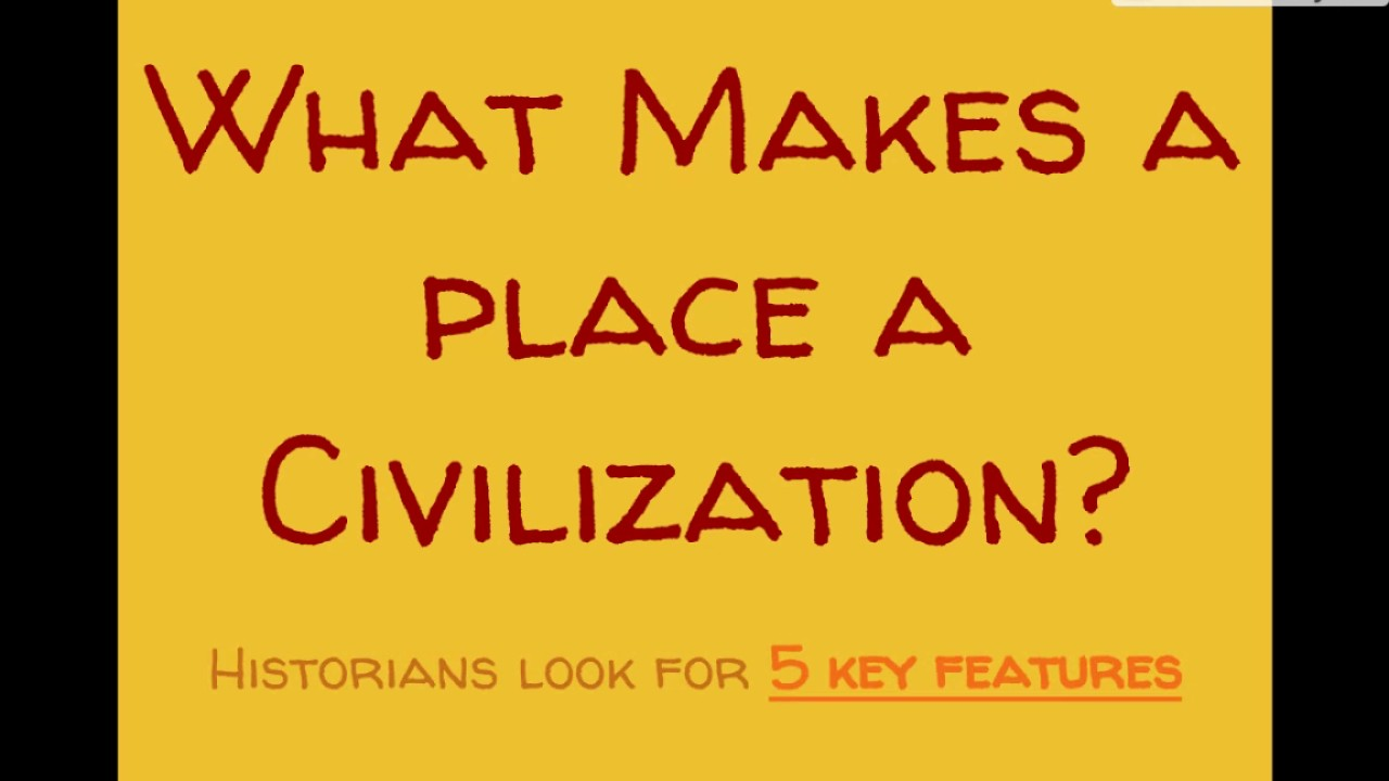 History At Home- What Makes a Civilization? - YouTube