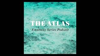 Ep 31 | the Atlas Emotions Series Podcast | the Economy of Harmony