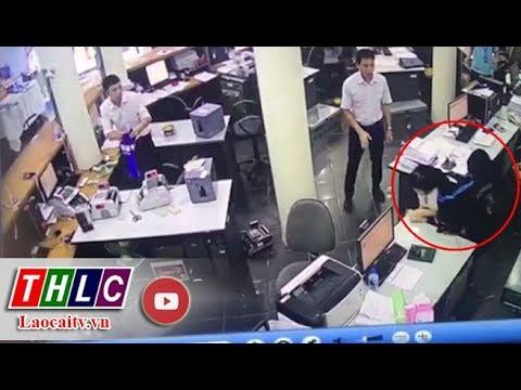 Video Vụ Cướp Ngân Hàng Vietinbank Lào Cai Sáng 27/8/2019 | THLC