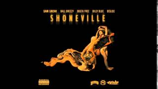 "Sam Sneak feat. Ball Greezy, Busta Free, Desloc & Billy Blue - ""Shoneville"" OFFICIAL VERSION"