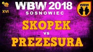bitwa SKOPEK vs PREZESURA # WBW 2018 Sosnowiec (1/4) # freestyle battle