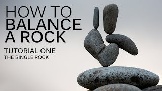 HOW TO BALANCE A ROCK | Tutorial one by Gravity Meditation