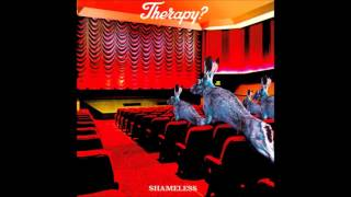 Therapy? -  this one's for you