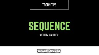 Troon Tips - Sequence