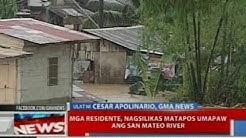 NTVL: Mga residente, nagsilikas matapos umapaw ang San Mateo River