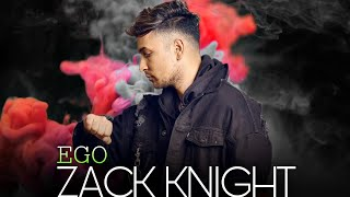Zack knight - EGO ( official music video )
