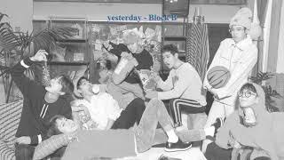 1시간 / yesterday - 블락비(block b)