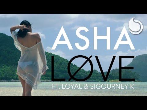 Asha Ft. Loyal & Sigourney K - Løve (Official Music Video)