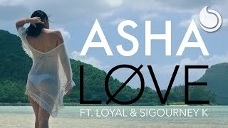 Asha Ft. Loyal & Sigourney K - Løve (Official Music Video)