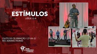 Estímulos - Culto de Celebração - IP Altiplano - 27/06