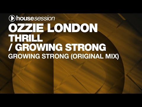 Ozzie London - Growing Strong (Original Mix)