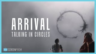Arrival Movie's Language: Talking in Circles