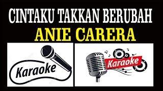 CINTAKU TAK KAN BERUBAH, ANIE CARERA, POP INDONESIA, KARAOKE