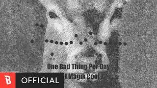 [M/V] DJ Magik Cool J(디제이 매직 쿨 제이) - One Bad Thing Per Day
