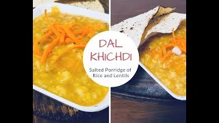 Tasty Dal Khichdi   Salted Porridge of Rice and Lentils   Indian Quick Recipe   Healthy Dish