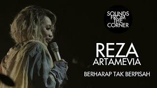 Reza Artamevia - Berharap Tak Berpisah | Sounds From The Corner Live #30