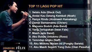 Download FELIX full cover (TOP 11 Lagu POP cover Felix official)