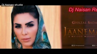 Ghazal Sadat jaaneman ft Dj Naisan Official remix 2016