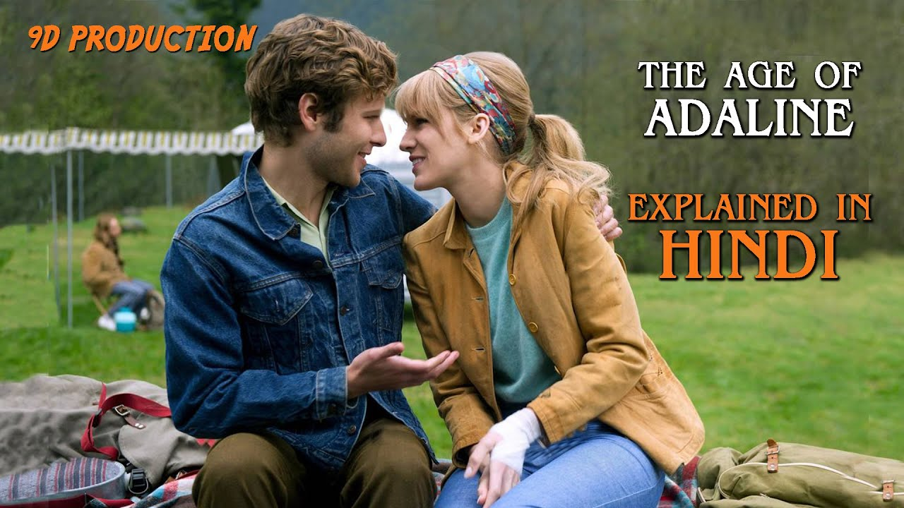 The Age Of Adaline | Hollywood Movie Explained in Hindi | 9D Production