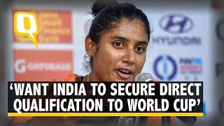 India Focused on Getting Direct Entry Into 2021 World Cup: Mithali Raj | The Quint