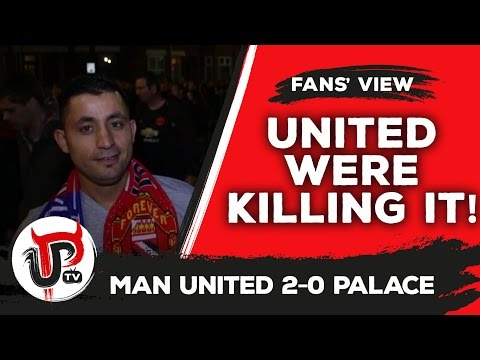 United were killing it! | Man United 2-0 Crystal Palace
